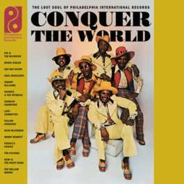 Conquer The World: The Lost Soul Of Philadelphia International Records 2008 Various Artists