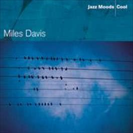 Jazz Moods - Cool 2004 Miles Davis