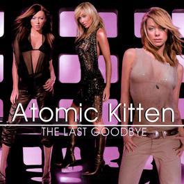 The Last Goodbye 2002 Atomic Kitten
