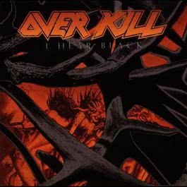I Hear Black 2005 Overkill