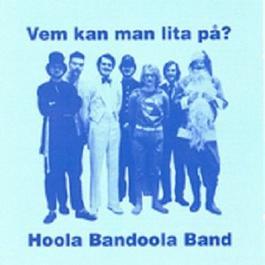 Vem kan man lita på? 1972 Hoola Bandoola Band