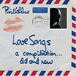 Love Songs A Compilation Old & New 2004 Phil Collins