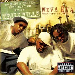 Neva Eva (Radio Edit) (aka Clean Version) 2003 Trillville