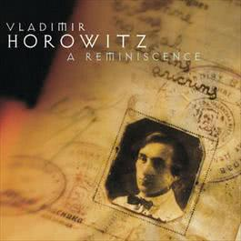 Horowitz: A Reminiscence 2001 Vladimir Horowitz