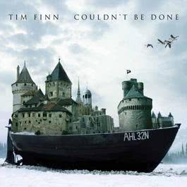 Couldn't Be Done 2010 Tim Finn