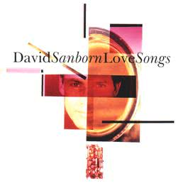 Love Songs 2010 David Sanborn