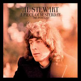 A Piece of Yesterday - The Anthology 2006 Al Stewart