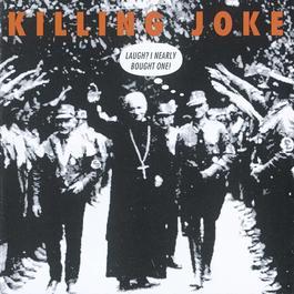Laugh? I Nearly Bought One! 2003 Killing Joke