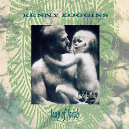 Leap Of Faith 1993 Kenny Loggins
