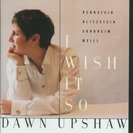 What More Do I Need? 1995 Dawn Upshaw