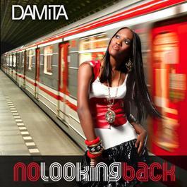 No Looking Back 2008 Damita