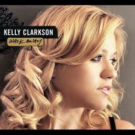 Walk Away 2006 Kelly Clarkson