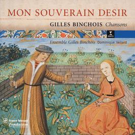 Gilles Binchois - Chansons 2005 Dominique Vellard; Ensemble Gilles Binchois