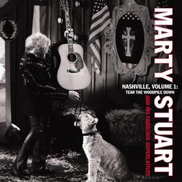 Nashville, Vol 1: Tear The Woodpile Down 2012 Marty Stuart