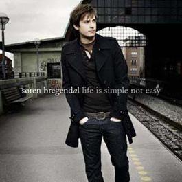 Life Is Simple Not Easy 2007 Soren Bregendal