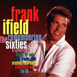 Remembering The Sixties 2008 Frank Ifield