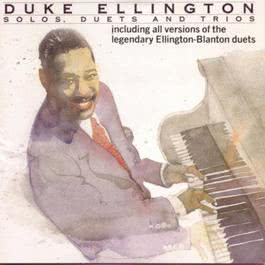 Solos, Duets, & Trios 1990 Duke Ellington & His Orchestra