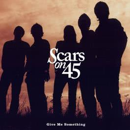 Give Me Something EP 2011 Scars On 45