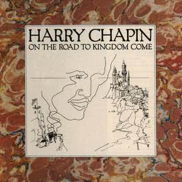 On The Road To Kingdom Come 2007 Harry Chapin