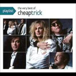Playlist: The Very Best Of Cheap Trick 2009 Cheap Trick