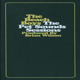 The Pet Sounds Sessions: A 30Th Anniversary Collection 2006 The Beach Boys