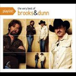 Playlist: The Very Best Of Brooks & Dunn 2009 Brooks & Dunn