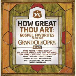 How Great Thou Art: Gospel Favorites Live From The Grand Ole Opry 2008 Various Artists