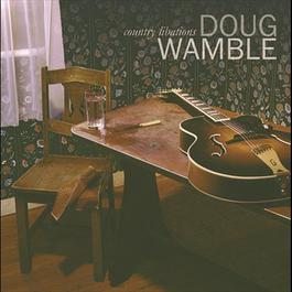 Country Libations 2006 Doug Wamble
