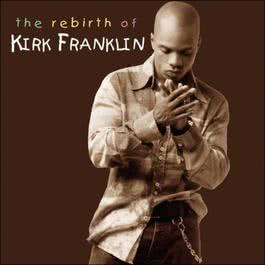 Rebirth Of Kirk Franklin 2002 Kirk Franklin