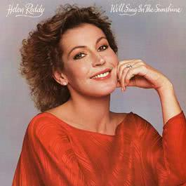 We'll Sing In The Sunshine 2006 Helen Reddy