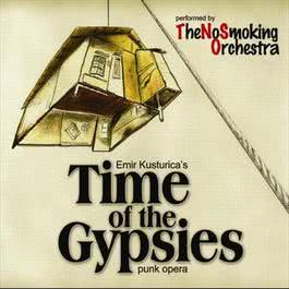Time of the Gypsies 2008 Emir Kusturica & The No Smoking Orchestra