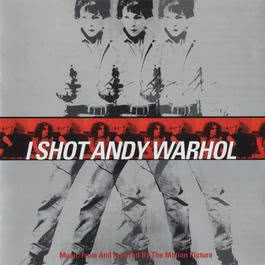 I Shot Andy Warhol (Music From And Inspired By The Motion Picture) 2011 Various Artists