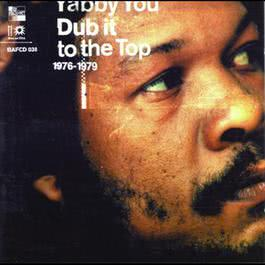 Dub It To The Top 2006 Yabby You