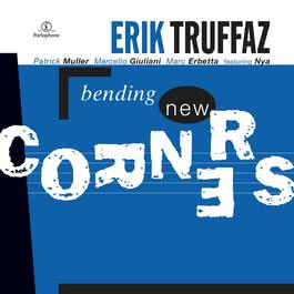 Bending New Corners 1999 Erik Truffaz