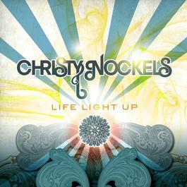 Life Light Up 2009 Christy Nockels