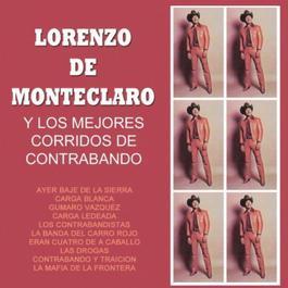 Lorenzo De Monteclaro Y Los Mejores Corridos De Contrabando 2011 Lorenzo de Monteclaro