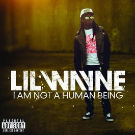 I Am Not A Human Being 2010 Lil Wayne