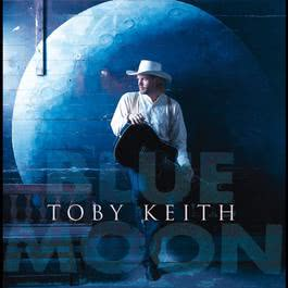 Blue Moon 2008 Toby Keith