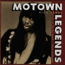 Motown Legends: Give It To Me, Baby - Cold Blooded 2008 Rick James