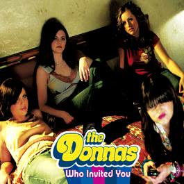 Who Invited You (Album Version) 2003 The Donnas