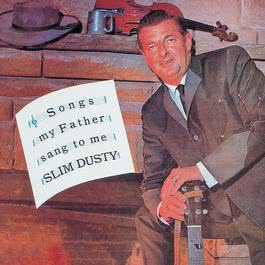 Songs My Father Sang To Me 2006 Slim Dusty
