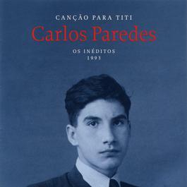 Canção Para Titi [Os Inéditos - 1993] 2000 Carlos Paredes
