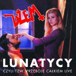 Lunatycy Czyli Tzw. Przeboje Calkiem Live 2006 DEM