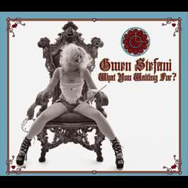 What You Waiting For? 2004 Gwen Stefani