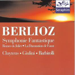Berliotz: Symphony Fantastique/Romeo & Juliet - Cluytens/Giulini/Barborolli 1995 Andre Cluytens