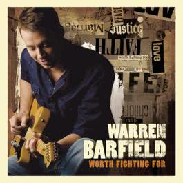 Worth Fighting For 2010 Warren Barfield