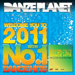 Welcome You to 2011 With No.1 Dance Hits 2010 Various Artists