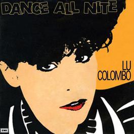 Dance All Nite 2007 Lu Colombo