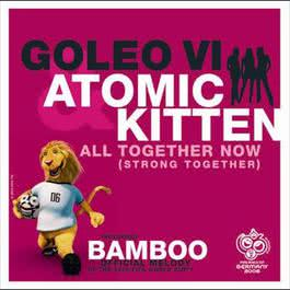 All Together Now (Strong Together) 2006 GOLEO VI