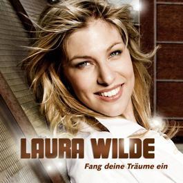 Fang deine Träume ein 2011 Laura Wilde